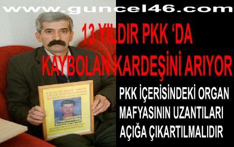 13 YILDIR PKK 'DA KAYBOLAN KARDEŞİNİ ARIYOR