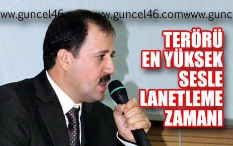 ''TERÖRÜ HEP BİRLİKTE LANETLEMEYİLİZ''