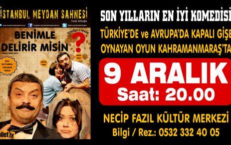 """""""BENİMLE DELİRİR MİSİN"""" PAZARTESİ GÜNÜ SAHNELENİYOR"""