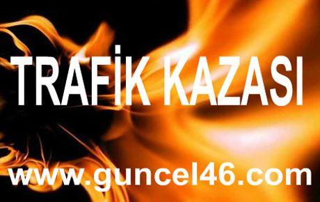 KAHRAMANMARAŞ'TAKİ KAZADA 1 KİŞİ ÖLDÜ, 3 KİŞİ YARALANDI