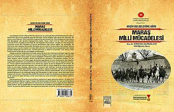 Arşiv belgelerine göre Maraş milli mücadelesi kitabı