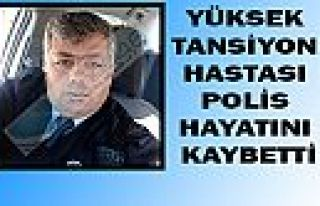 Kahramanmaraş'ta polis hayatını kaybetti
