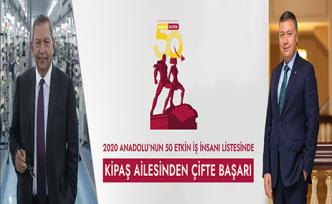 Anadolu'nun en etkili 50 iş insanları arasında Kipaş Holding'ten 2 isim listede